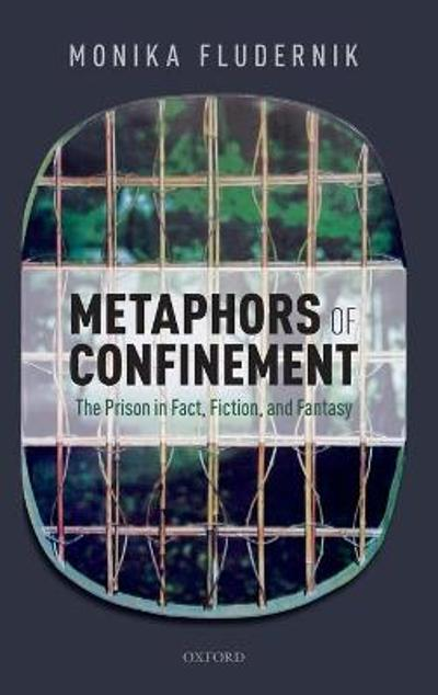 Metaphors of Confinement - Monika Fludernik