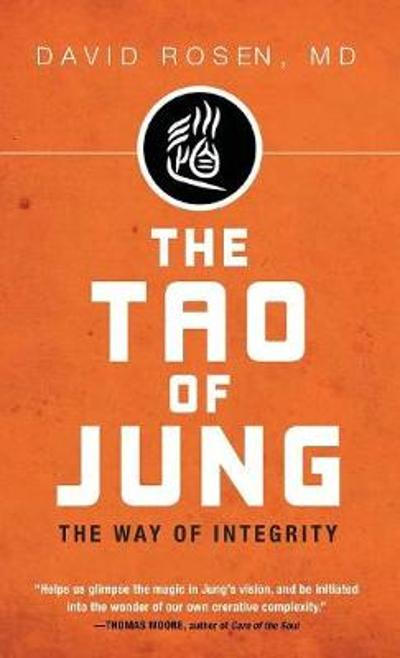 The Tao of Jung - David MD Rosen