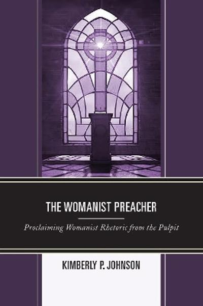 The Womanist Preacher - Kimberly P. Johnson