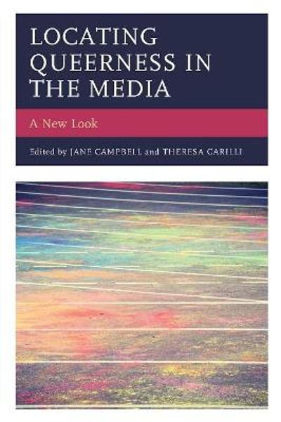 Locating Queerness in the Media - Jane Campbell