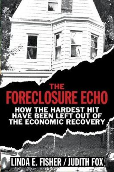 The Foreclosure Echo - Linda E. Fisher