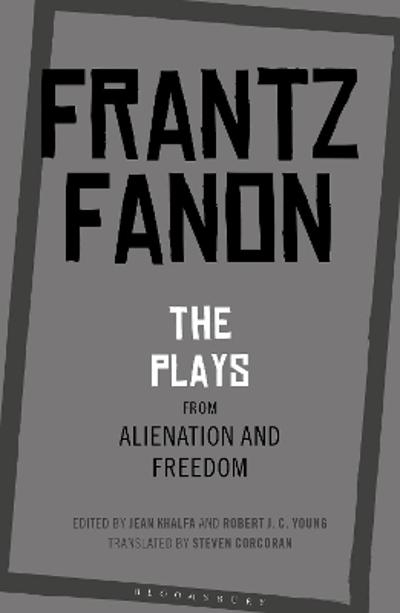 The Plays from Alienation and Freedom - Frantz Fanon