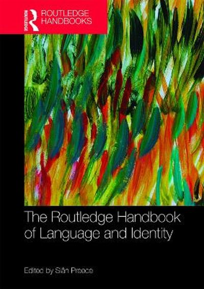 The Routledge Handbook of Language and Identity - Sian Preece