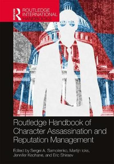 Routledge Handbook of Character Assassination and Reputation Management - Sergei A. Samoilenko