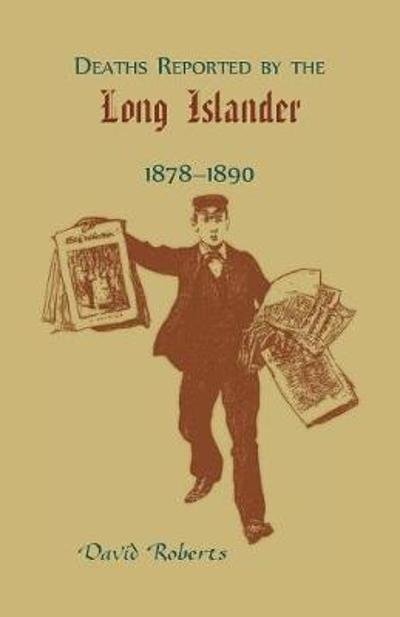 Deaths Reported by the Long Islander 1878-1890 - David Roberts