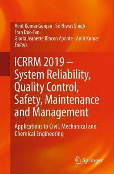 ICRRM 2019 - System Reliability, Quality Control, Safety, Maintenance and Management - Vinit Kumar Gunjan