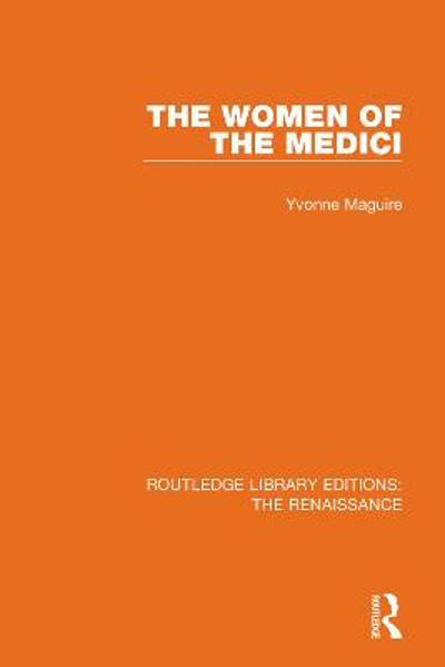 The Women of the Medici - Yvonne Maguire