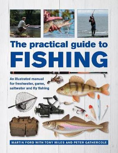 The Practical Guide to Fishing - Martin Ford