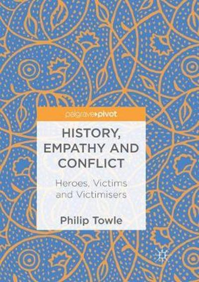 History, Empathy and Conflict - Philip Towle