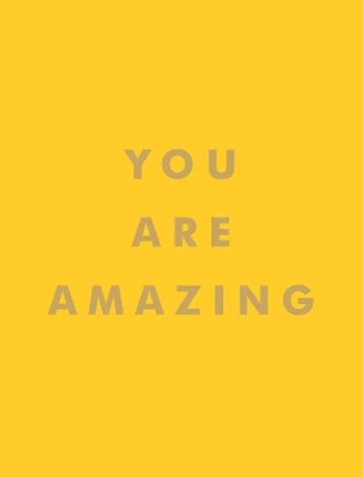 You Are Amazing - Summersdale Publishers