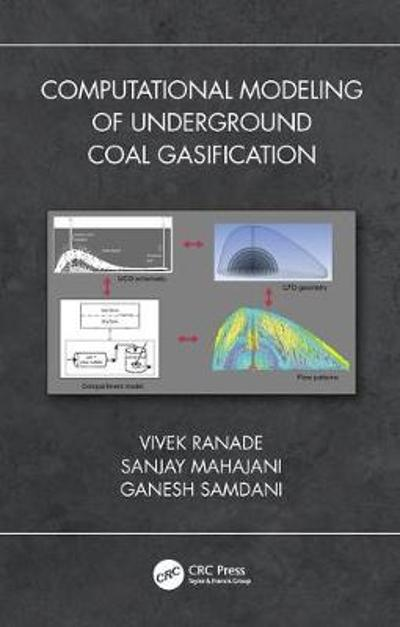 Computational Modeling of Underground Coal Gasification - Vivek V. Ranade