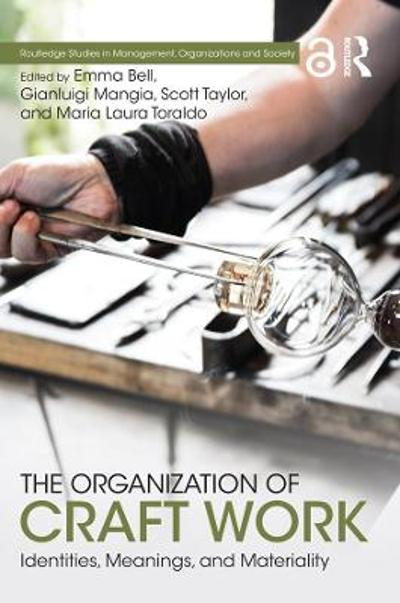 The Organization of Craft Work - Emma Bell