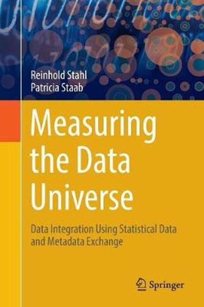 Measuring the Data Universe - Reinhold Stahl