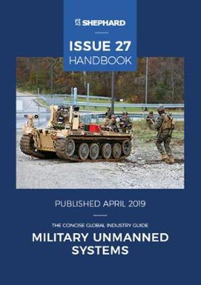 Military Unmanned Systems Hanbook: Issue 27 - Matthew Smith