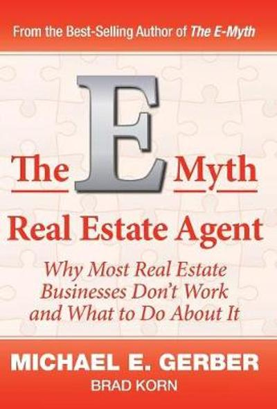 The E-Myth Real Estate Agent - Michael E Gerber