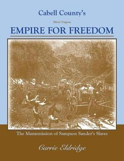 Cabell County's Empire for Freedom - Carrie Eldridge