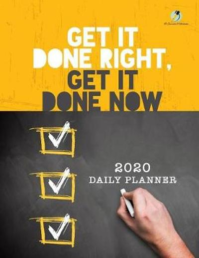 Get It Done Right, Get It Done Now - Journals and Notebooks