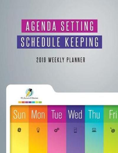 Agenda Setting Schedule Keeping 2019 Weekly Planner - Journals and Notebooks