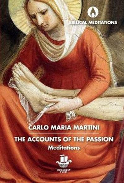 The Accounts of the Passion - Carlo Maria Martini