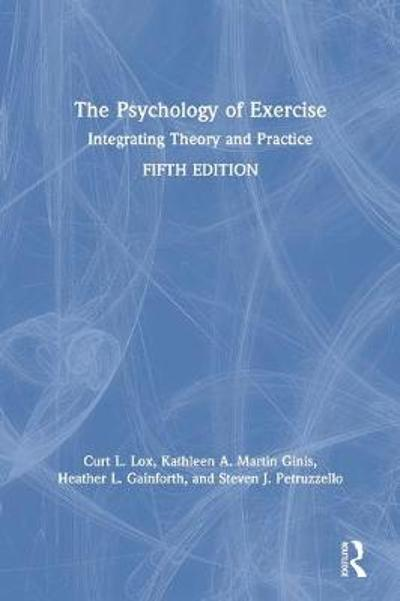 The Psychology of Exercise - Curt L. Lox