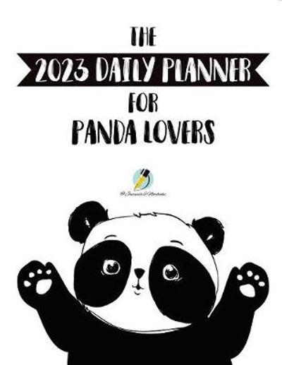 The 2023 Daily Planner for Panda Lovers - Journals and Notebooks