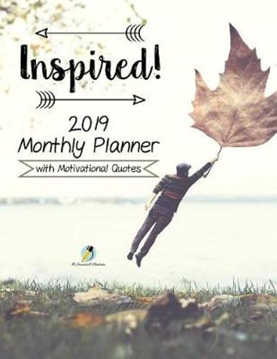 Inspired! 2019 Monthly Planner with Motivational Quotes - Journals and Notebooks