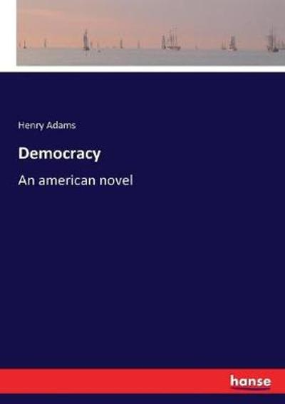 Democracy - Henry Adams