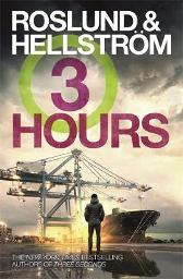 Three Hours - Anders Roslund Borge Hellstrom