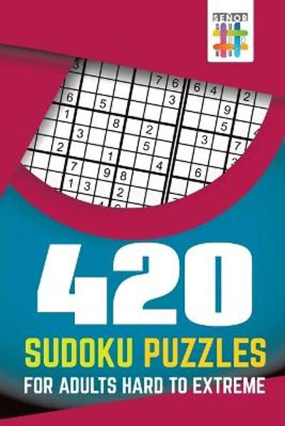 420 Sudoku Puzzles for Adults Hard to Extreme - Senor Sudoku