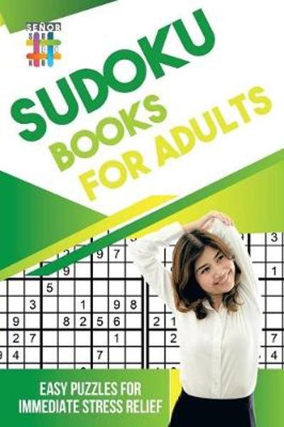 Sudoku Books for Adults Easy Puzzles for Immediate Stress Relief - Senor Sudoku