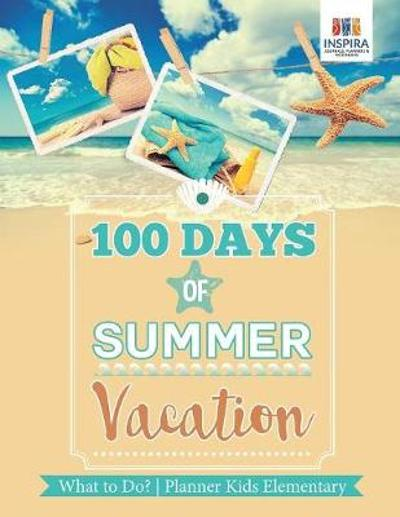 100 Days of Summer Vacation What to Do? Planner Kids Elementary - Planners & Notebooks Inspira Journals