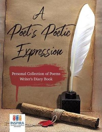 A Poet's Poetic Expression Personal Collection of Poems Writer's Diary Book - Planners & Notebooks Inspira Journals