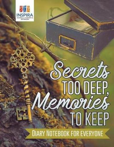 Secrets too Deep, Memories to Keep Diary Notebook for Everyone - Planners & Notebooks Inspira Journals