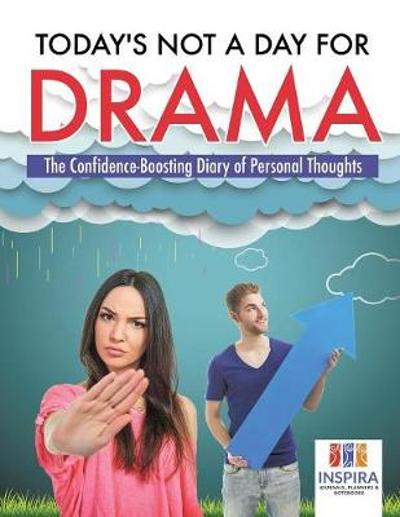 Today's Not A Day for Drama The Confidence-Boosting Diary of Personal Thoughts - Planners & Notebooks Inspira Journals