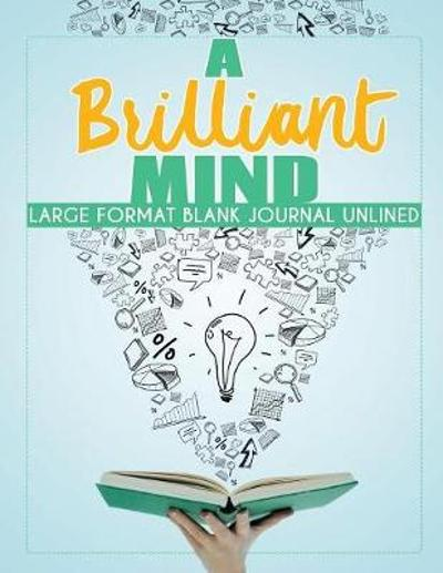 A Brilliant Mind Large Format Blank Journal Unlined - Planners & Notebooks Inspira Journals