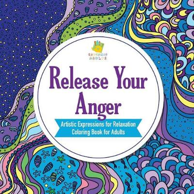Release Your Anger Artistic Expressions for Relaxation Coloring Book for Adults - Educando Adults