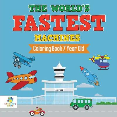 The World's Fastest Machines Coloring Book 7 Year Old - Educando Kids