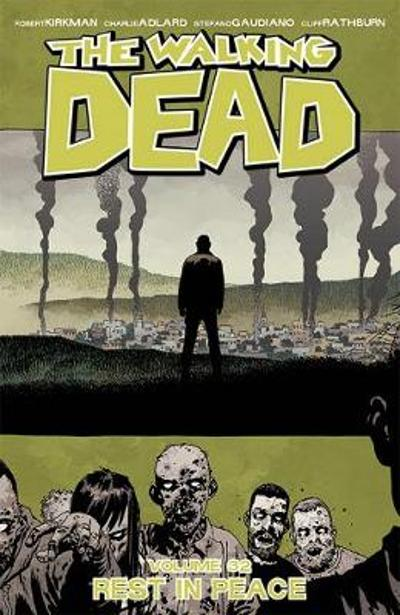 The Walking Dead Volume 32: Rest in Peace - Robert Kirkman