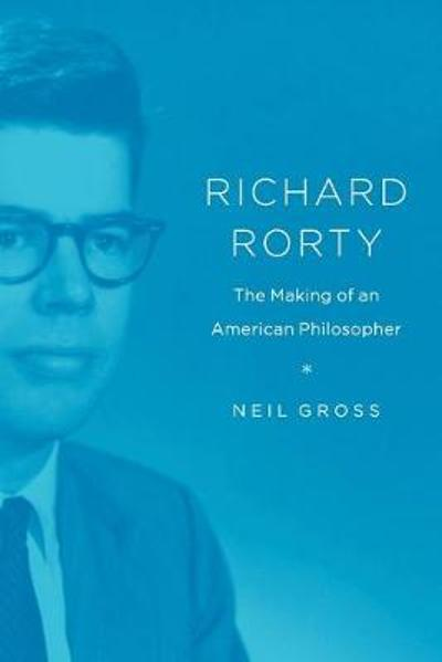 Richard Rorty - Neil Gross