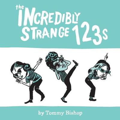 The Incredibly Strange 123s - Tommy Bishop