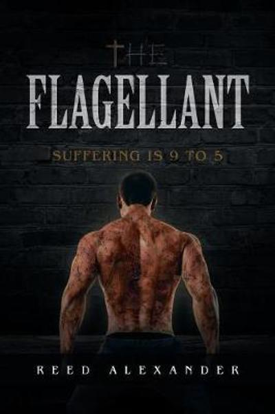 The Flagellant - Reed Alexander