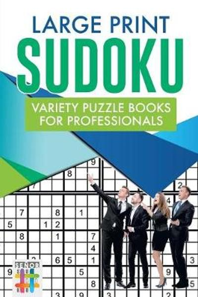 Large Print Sudoku Variety Puzzle Books for Professionals - Senor Sudoku