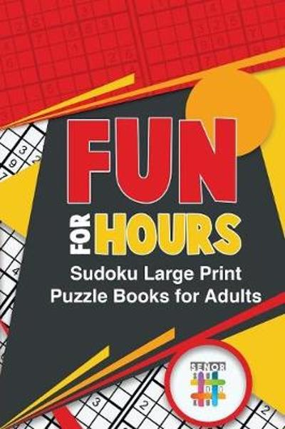 Fun for Hours Sudoku Large Print Puzzle Books for Adults - Senor Sudoku