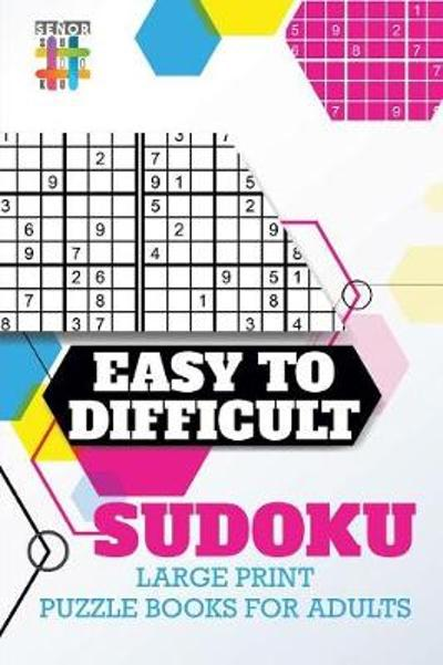 Easy to Difficult Sudoku Large Print Puzzle Books for Adults - Senor Sudoku