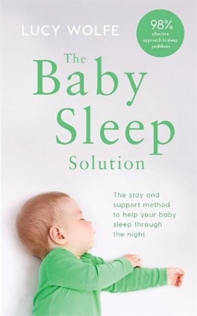 The Baby Sleep Solution - Lucy Wolfe