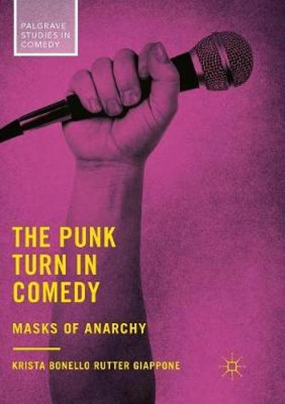 The Punk Turn in Comedy - Krista Bonello Rutter Giappone