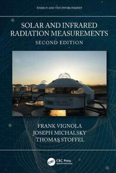 Solar and Infrared Radiation Measurements, Second Edition - FRANK VIGNOLA