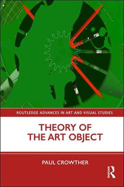 Theory of the Art Object - Paul Crowther