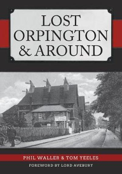 Lost Orpington & Around - Phil Waller