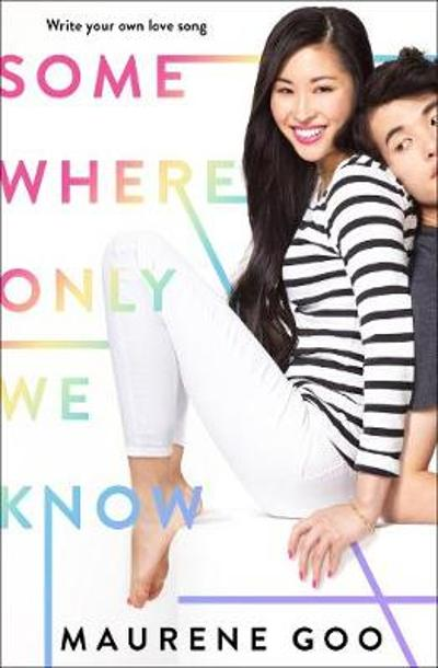 Somewhere Only We Know - Maurene Goo